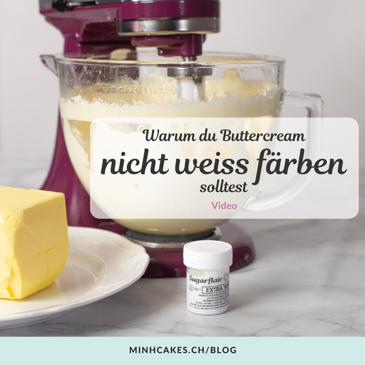 Minh Cakes - Buttercream weiss einfärben - warum nicht