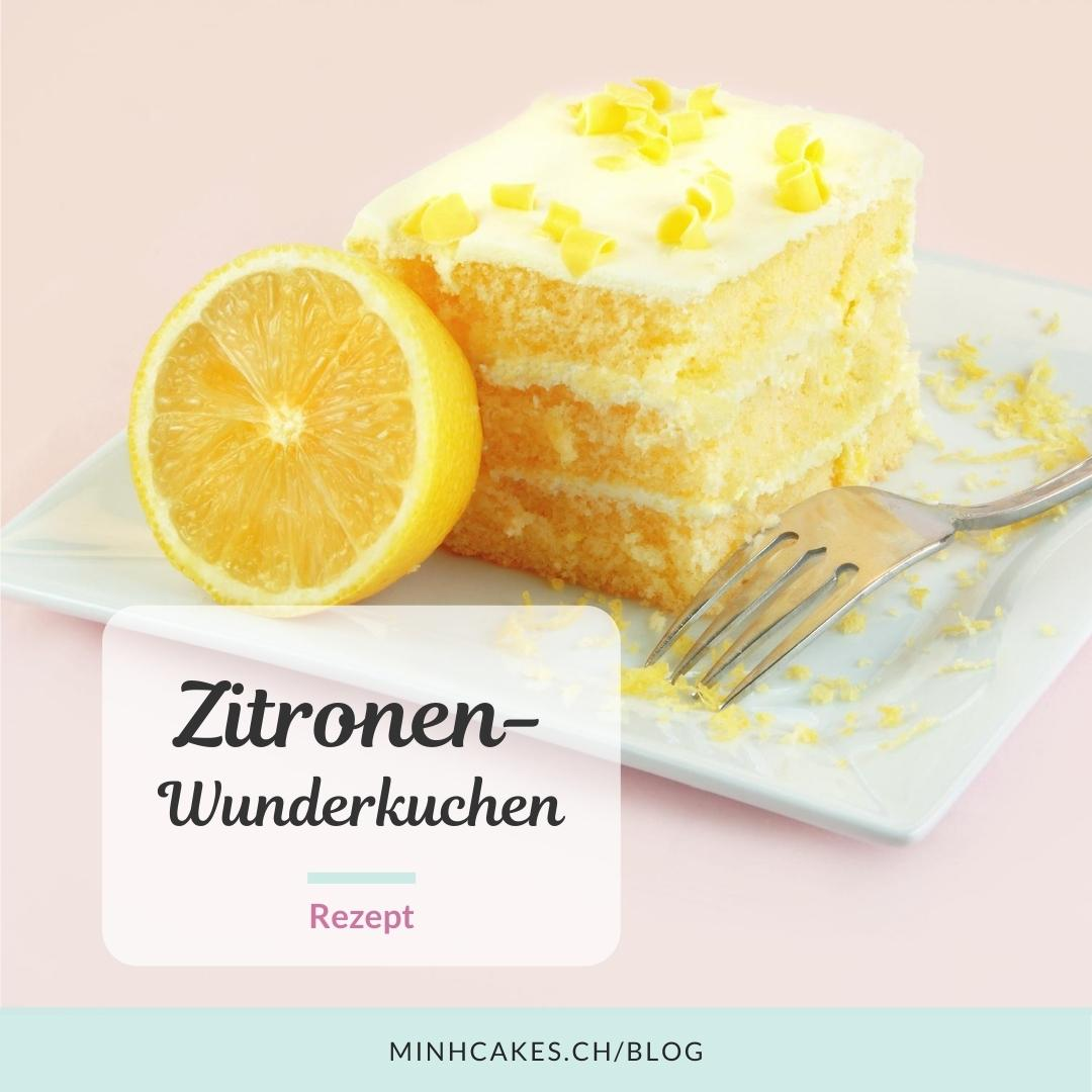 Rezept für Zitronen-Wunderkuchen: Rezepttitel und Bild des Kuchens