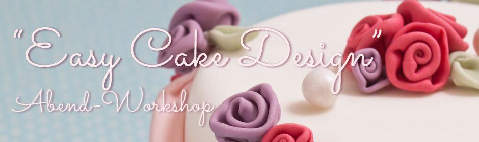 Easy Cake Design (Abendkurs)